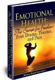 The Secret for Freedom from Drama, Trauma, and Pain